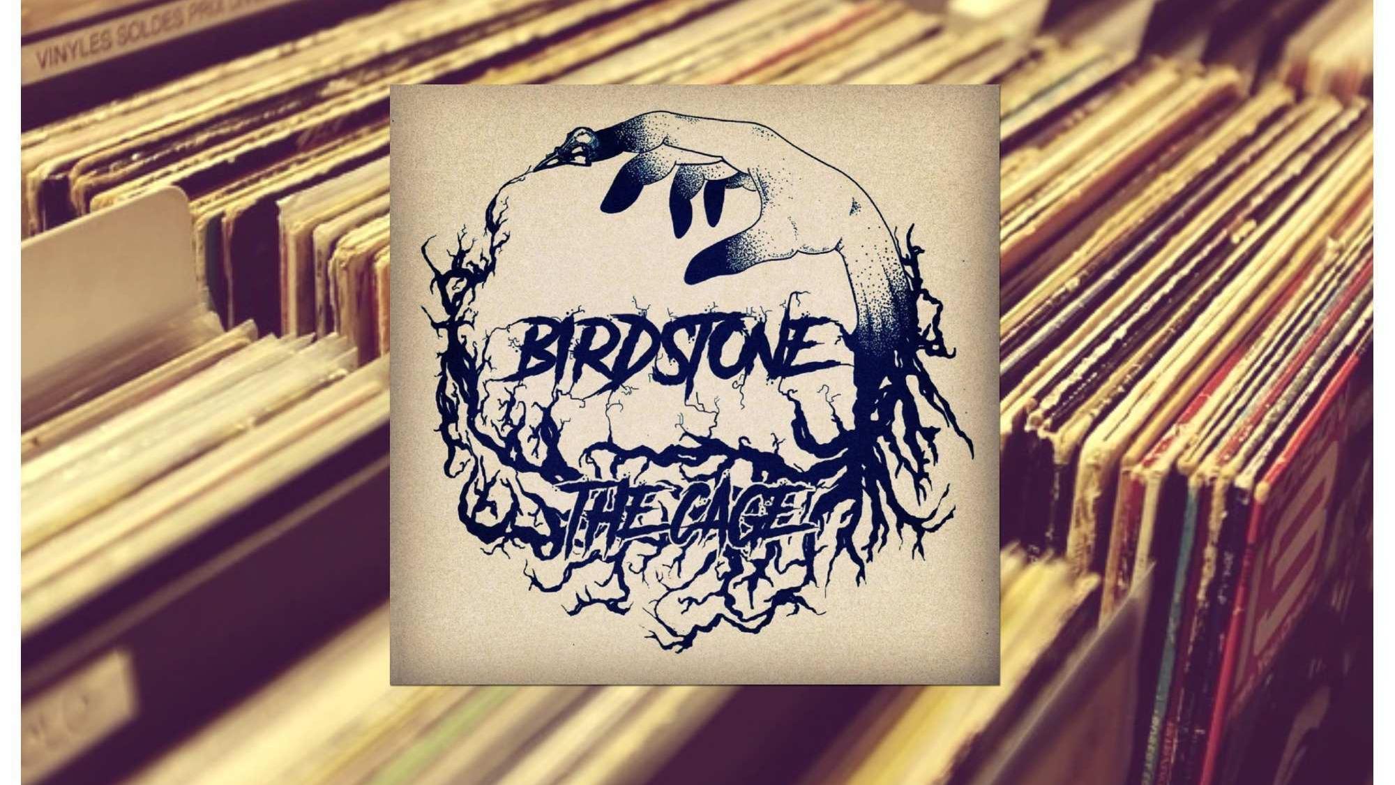 Birdstone, The Cage [Le Disque de la Semaine]